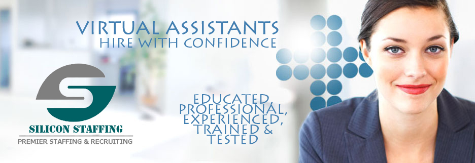 Hire with Confidence. Silicon Staffing Virtual Assistants are educated, professional, experienced, trained and tested.